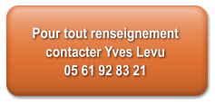 Pour tout renseignement contacter Yves Levu 05 61 92 83 21
